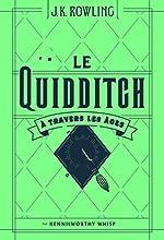 Le Quidditch à travers les âges - Quidditch through the ages de J.K. Rowling