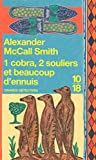 1 cobra, 2 souliers et beaucoup d'ennuis by Alexander McCall Smith (February 05,2007) - 10/18 (February 05,2007)