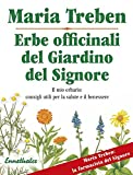 erbe officinali del giardino del signore: il mio erbario: consigli utili per la salute e il benessere