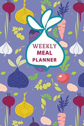 Compare Textbook Prices for Weekly meal planner: Weekly meal menu planner with grocery list and food content guides notebook/ planner / journal / log / diary for breakfast lunch dinner  ISBN 9798691991660 by Publication, AnabilGraphic