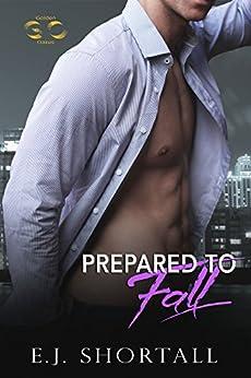 Prepared To Fall: a Golden Oakes novel by [E.J. Shortall]