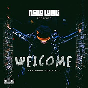 Welcome: The Audio Movie, Pt. 1