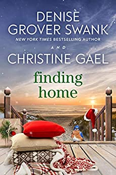 Finding Home: A Bluebird Bay Novel by [Denise Grover Swank, Christine Gael]