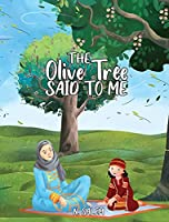The Olive Tree Said to Me
