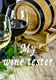 My wine tester: The practical notebook for the evaluation of different wines