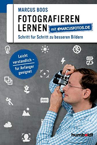 Fotografieren lernen mit marcusfotos.de: Schritt für Schritt zu besserern Bildern. Leicht verständlich - für Anfänger geeignet. (humboldt - Freizeit & Hobby)