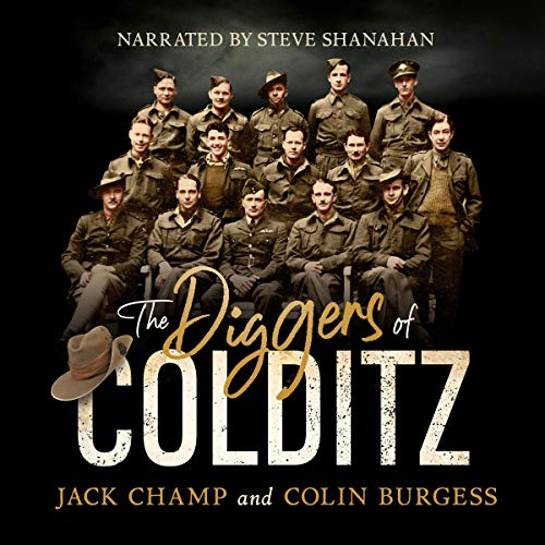 The Diggers of Colditz     The Classic Australian POW Story About Escape from the Impossible              By:                                                                                                                                 Jack Champ,                                                                                        Colin Burgess                               Narrated by:                                                                                                                                 Steve Shanahan                      Length: 9 hrs and 31 mins     Not rated yet     Overall 0.0