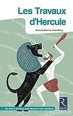 Les travaux d'Hercule - 2018 d'Anne-Catherine Vivet-Rémy