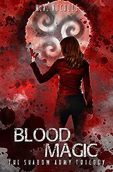 Blood Magic (The Shadow Army Trilogy Book 2) by [M.A. Nichols]