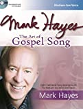 Mark Hayes: The Art of Gospel Song [With CD (Audio)]...