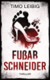 Fußabschneider: Thriller (Goldmann und Brandner 2)