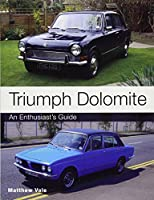 Triumph Dolomite: An Enthusiast's Guide (Enthusiasts Guide)