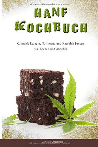 Hanf Kochbuch Cannabis Rezepte, Marihuana und Haschisch backen zum Kochen und Abheben