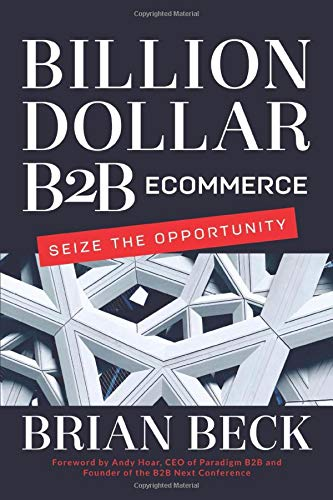 Billion Dollar B2B Ecommerce: Seize the Opportunity