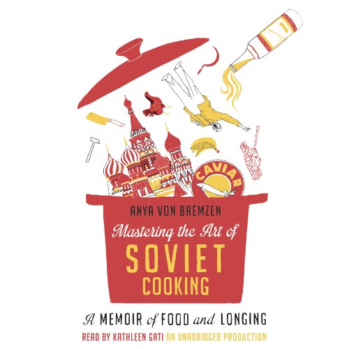 Mastering the Art of Soviet Cooking audiobook cover art