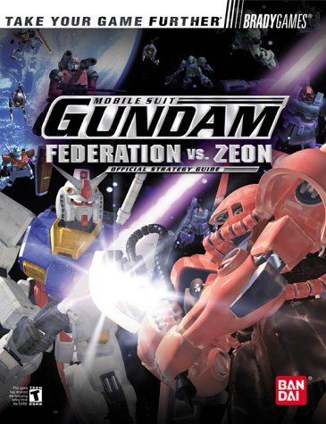 Mobile Suit Gundam: Federation Vs. Zeon : Official Strategy Guide