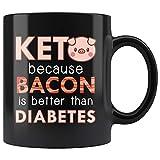 N\A Keto Porque el Tocino es Mejor Que la Diabetes Taza 11 oz en Negro - Regalo Divertido de la Dieta Keto