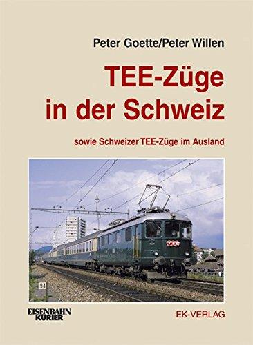 TEE-Züge in der Schweiz: sowie Schweizer TEE-Züge im Ausland