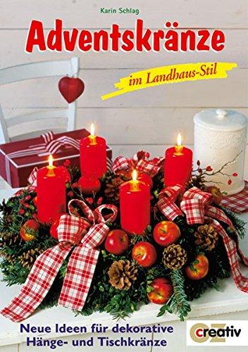 Adventskränze im Landhausstil: Neue Ideen für dekorative Hänge- und Tischkränze (Creativ-Taschenbuecher. CTB)