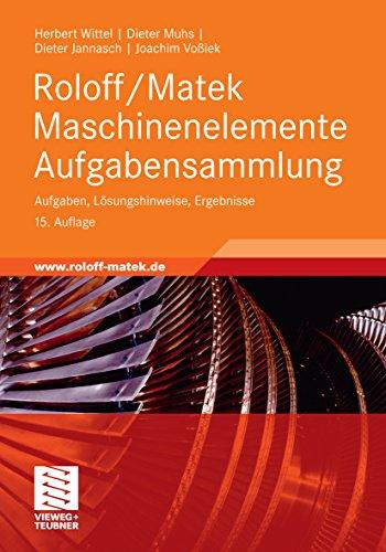 Roloff/Matek Maschinenelemente Aufgabensammlung: Aufgaben, Lösungshinweise, Ergebnisse