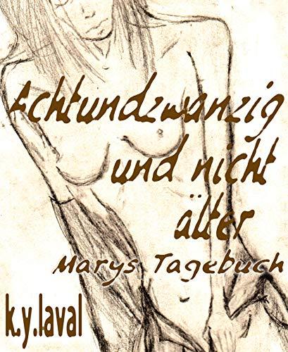 Achtundzwanzig und nicht älter - Marys Tagebuch: Spin-Off zu 666 Kyls - Hardcore Thriller (German Edition)