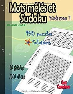 Mots Mêlés et Sudoku Volume 1: 50 Grilles de mots cachés Gros Caractères 1000 mots et 150 puzzles sudoku avec solutions 11...