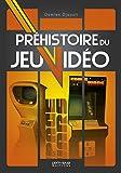 Prehistoire du Jeu Video