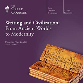 Writing and Civilization: From Ancient Worlds to Modernity audiobook cover art