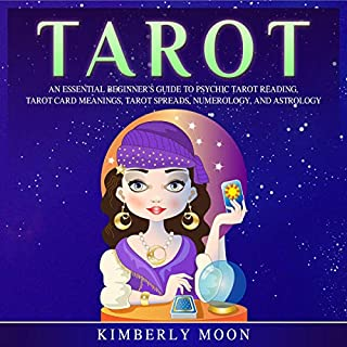 Tarot     An Essential Beginner's Guide to Psychic Tarot Reading, Tarot Card Meanings, Tarot Spreads, Numerology, and Astrology              By:                                                                                                                                 Kimberly Moon                               Narrated by:                                                                                                                                 Rhett Samuel Price                      Length: 3 hrs and 31 mins     26 ratings     Overall 4.9
