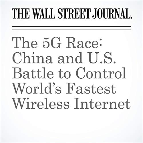 The 5G Race: China and U.S. Battle to Control World's Fastest Wireless Internet copertina