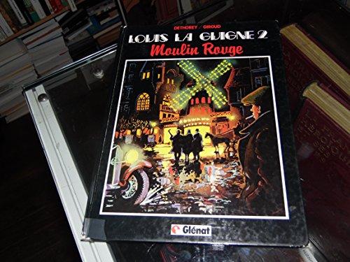 LOUIS LA GUIGNE T02 MOULIN ROUGE