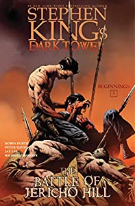 The Battle of Jericho Hill (Stephen King's The Dark Tower: Beginnings Book 5)