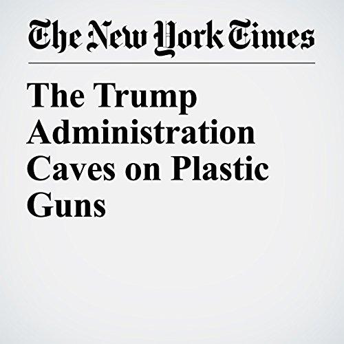 The Trump Administration Caves on Plastic Guns copertina