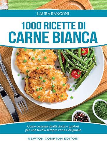 1000 ricette di carne bianca