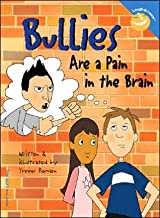 Bullies Are a Pain in the Brain (text only) 1st (First) edition by T. Romain