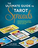The Ultimate Guide to Tarot Spreads: Reveal the Answer to Every...