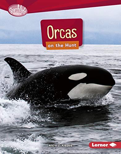 Orcas on the Hunt (Searchlight Books ™ — Predators) (English Edition)