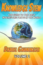 Best Knowledge Stew: The Guide to the Most Interesting Facts in the World, Volume 2 (Knowledge Stew Guides) Reviews