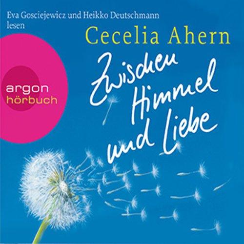 Zwischen Himmel und Liebe                   Autor:                                                                                                                                 Cecelia Ahern                               Sprecher:                                                                                                                                 Eva Gosciejewicz,                                                                                        Heikko Deutschmann                      Spieldauer: 7 Std. und 30 Min.     292 Bewertungen     Gesamt 4,1