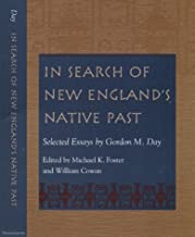 In Search of New England's Native Past: Selected Essays by Gordon M. Day (Native Americans of the Northeast)