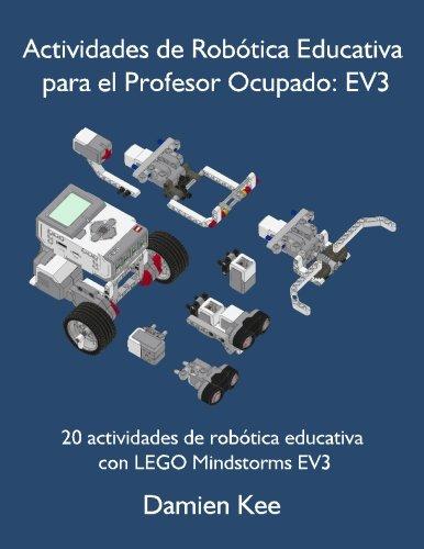 Actividades de Robótica Educativa para el Profesor Ocupado: EV3