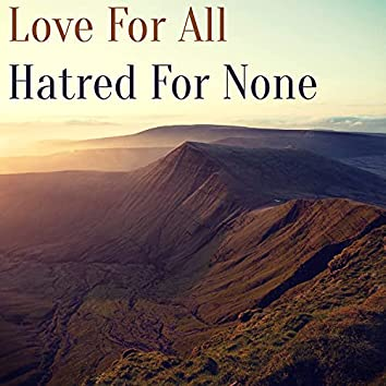 Love for All, Hatred for None