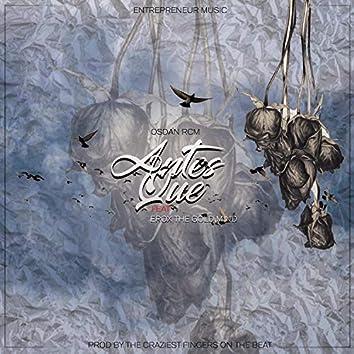Antes Que (feat. Osdan Rcm & Erox the Gold Mind)