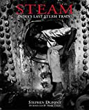 Steam: India's Last Steam Trains - Stephen Dupont