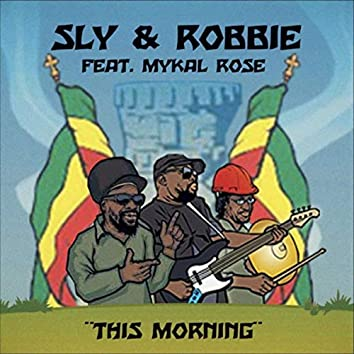 This Morning (Sly & Robbie vs. Roots Radics) [feat. Don Camel]