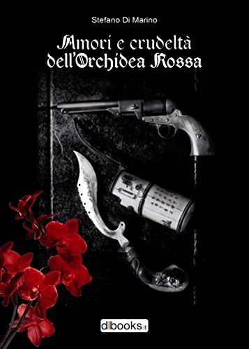 Amori e crudeltà dell'Orchidea Rossa (Italian Edition)