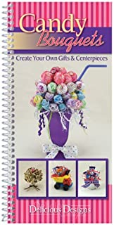 CQ Products Delicious Designs Cookbook Candy Bouquets