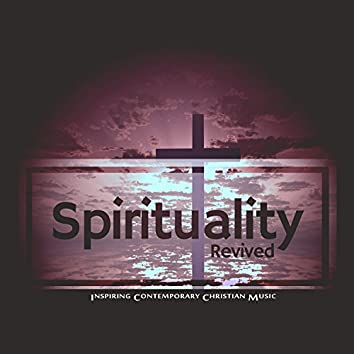 Spirituality Revived (Inspiring Contemporary Christian Music)