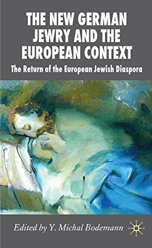 [(The New German Jewry and the European Context : The Return of the European Jewish Diaspora)] [Edited by Y.Michal Bodemann] published on (August, 2008)