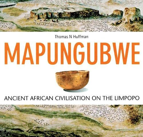Mapungubwe: Ancient African Civilisation on the Limpopo